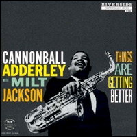 "Cannonball Adderley, ""Things Are Getting Better"""