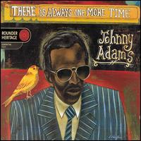 "Johnny Adams, ""There Is Always One More Time"""