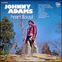 "Johnny Adams, ""Heart & Soul"" (original SSS cover)"