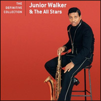 Junior Walker: Definitive Collection