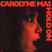 "Carolyne Mas, ""Hold On:"
